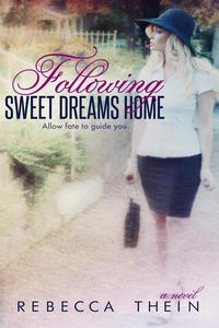 Following Sweet Dreams Home