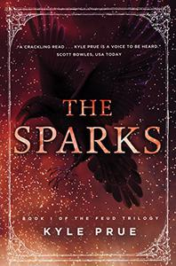 The Sparks: Book I of the Epic Feud Trilogy