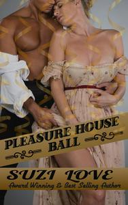 Pleasure House Ball Book 3 Irresistible Aristocrats