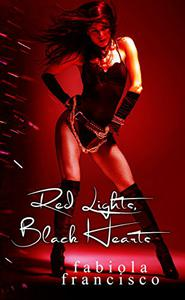 Red Lights, Black Hearts