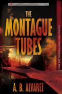 The Montague Tubes