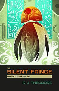 The Silent Fringe: Phantom Traveler Book Two