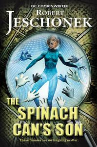 The Spinach Can's Son: A Scifi Story