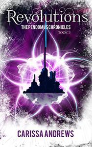 Revolutions: A Dystopian Science Fiction/Fantasy Action & Adventure Series