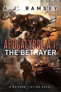 Apocalypse A.I. - The Betrayer