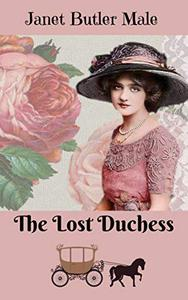 The Lost Duchess: A Humorous Romantic Mystery