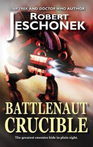 Battlenaut Crucible: A Military Scifi Novel
