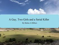 A Guy, Two Girls and a Serial Killer