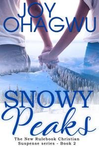Snowy Peaks - A Christian Suspense - Book 2