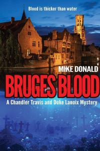 BRUGES BLOOD: A Chandler Travis and Duke Lanoix mystery.