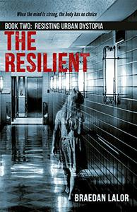 The Resilient: Resisting Urban Dystopia