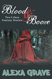 Blood & Booze: Two Urban Fantasy Stories