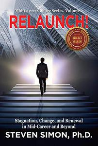 RELAUNCH!: Stagnation, Change, and Renewal In Mid-Career and Beyond