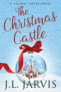 The Christmas Castle: A Holiday House Novel
