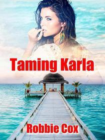 Taming Karla: A Steamy Romance