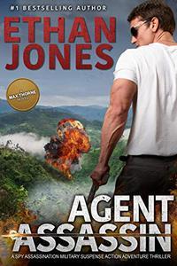 Agent Assassin - A Max Thorne Spy Thriller: An Assassination Military Suspense Action Adventure Thriller - Book 3