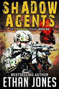 Shadow Agents: A Justin Hall Spy Thriller