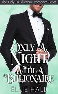 Only a Night with a Billionaire