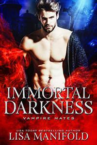 Immortal Darkness: A STANDALONE Vampire Romance