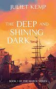The Deep and Shining Dark