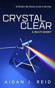 Crystal Clear: A Sci-Fi Short Story