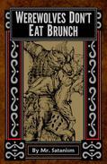 Werewolves Don't Eat Brunch