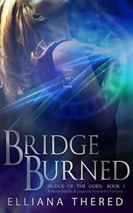 Bridge Burned: A Norse Myths & Legends Romantic Fantasy