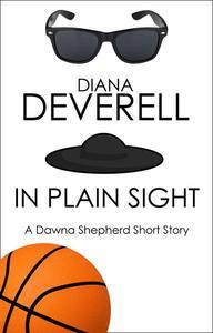 In Plain Sight: A Dawna Shepherd Short Story