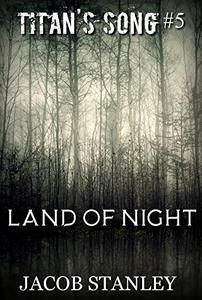 Land of Night (Titan's Song - Book 5): A Cosmic Horror Series