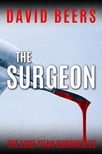 The Surgeon: The Luke Titan Chronicles 1