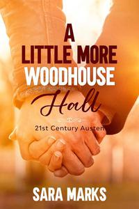 A Little More Woodhouse Hall