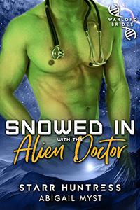Snowed in With the Alien Doctor: Warriors of Etlon