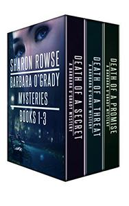 Barbara O'Grady Mysteries Box Set: Death of a Secret, Death of a Threat, Death of a Promise