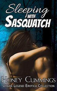 Sleeping With Sasquatch