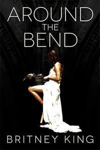 Around the Bend: A Novel