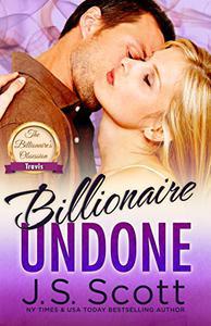 Billionaire Undone ~ Travis