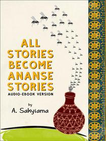 All Stories Become Ananse Stories (Audio-eBook Version)