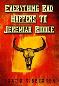 Everything Bad Happens To Jeremiah Riddle
