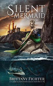 Silent Mermaid: A Retelling of The Little Mermaid