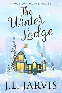 The Winter Lodge: A Holiday House Novel