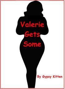 Valerie Gets Some