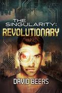 The Singularity: Revolutionary: