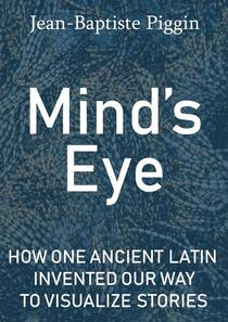 Mind's Eye: How One Ancient Latin Invented Our Way to Visualize Stories