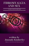 Fibromyalgia and Sex Can Be a Pain in the Neck: Second Edition and Book Two of the Fibro and Fabulous Series