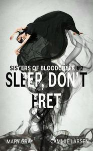 Sleep, Don't Fret