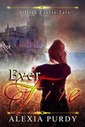 Ever Fire (A Dark Faerie Tale #2)