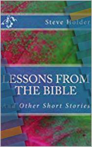 Lessons From The Bible: And Other Short Stories