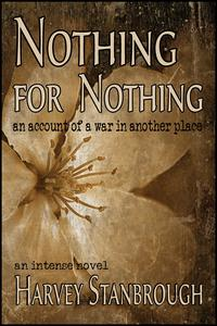 Nothing for Nothing   An Account of a War in Another Place