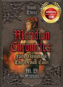 Meridian Chronicles: Fairy Nymphs & The Demon Court #3