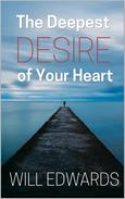 The Deepest Desire of Your Heart